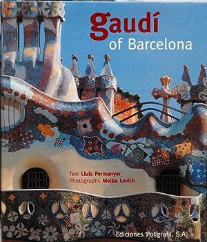 Gaudi of Barcelona: Permanyer, Lluis; Levick,