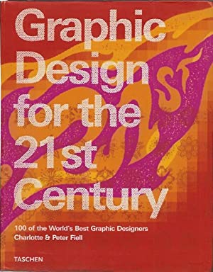 Graphic Design for the 21st Century: 100: Fiell, Charlotte; Fiell,