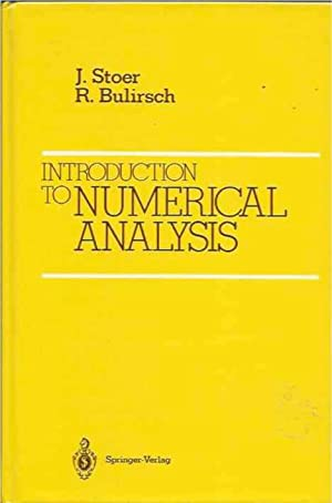 Introduction to Numerical Analysis: Stoer, J.; Bulirsch,