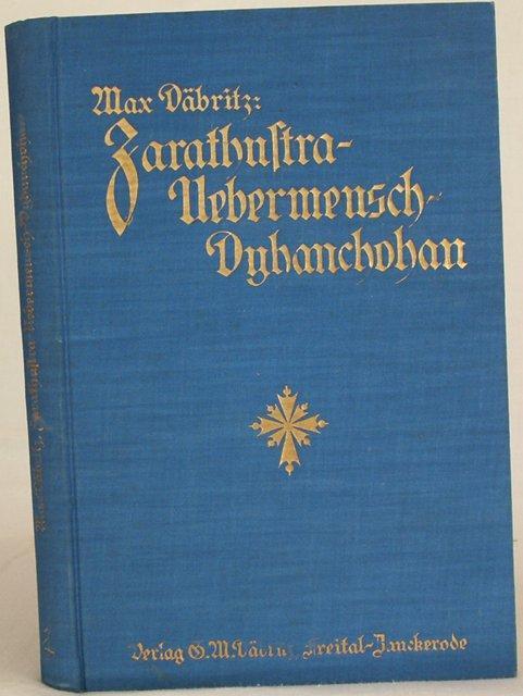 Zarathustra - Uebermensch - Dyhanchohan: Däbritz, Max