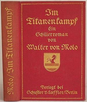 Im Titanenkampf - Ein Schiller-Roman - Zweiter: Molo, Walter von