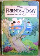 The Friends of Jimmy: Kay, Gertrude Alice