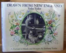 Drawn from New England: Tasha Tudor A Portrait in Words and Pictures: Tudor, Bethany