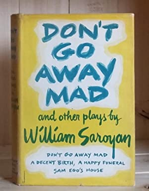 Don't Go Away Mad and Other Plays: Saroyan, William