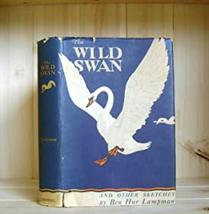 The Wild Swan and Other Sketches: Lampman, Ben Hur