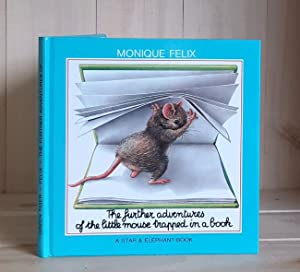 The Further Adventures of the Little Mouse Trapped in a Book