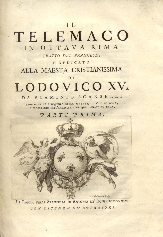 IL TELEMACO IN OTTAVA RIMA. Tratto dal Francese, e dedicato alla Maestà Cristianissima di ...