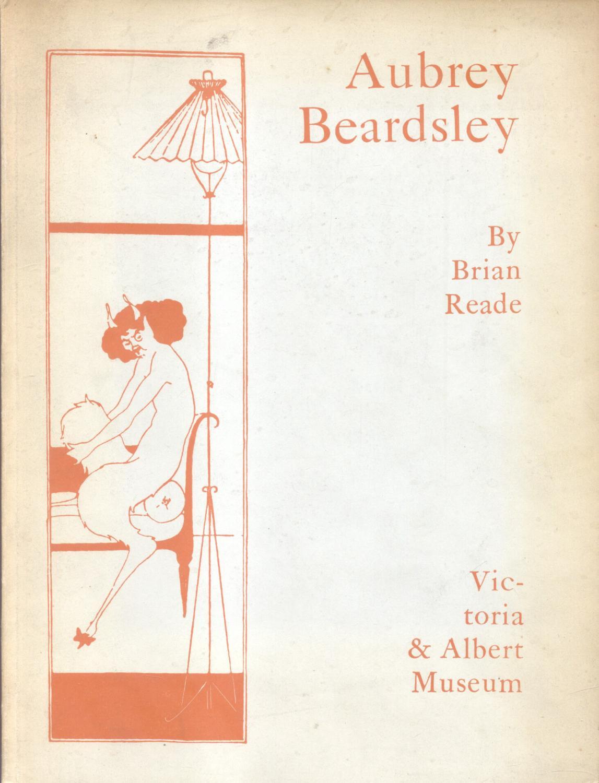 AUBREY BEARDSLEY. Catalogo della Mostra a Londra,: READE Brian (a