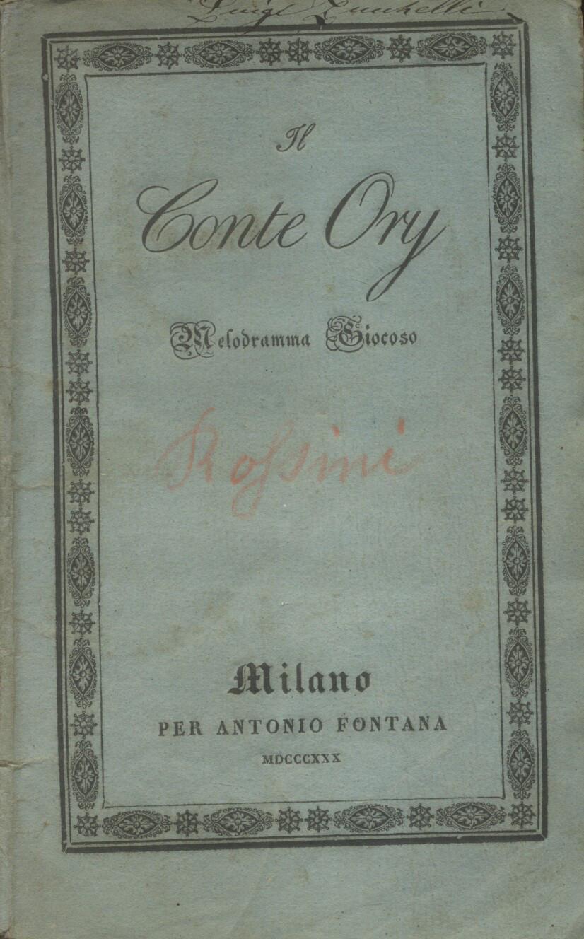 IL CONTE ORY (1828). Libretto dell'Opera. Melodramma giocoso in due atti da rappresentarsi nell...
