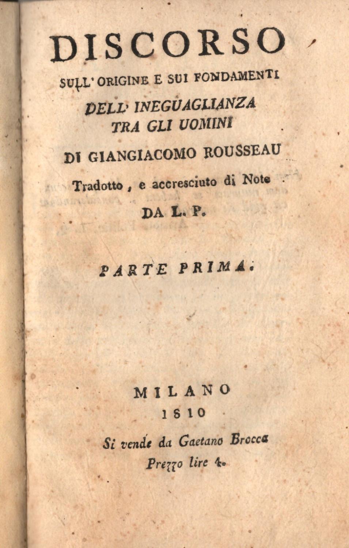 DISCORSO SULL'ORIGINE E SUI FONDAMENTI DELL'INEGUAGLIANZA TRA GLI UOMINI. Tradotto, e ...