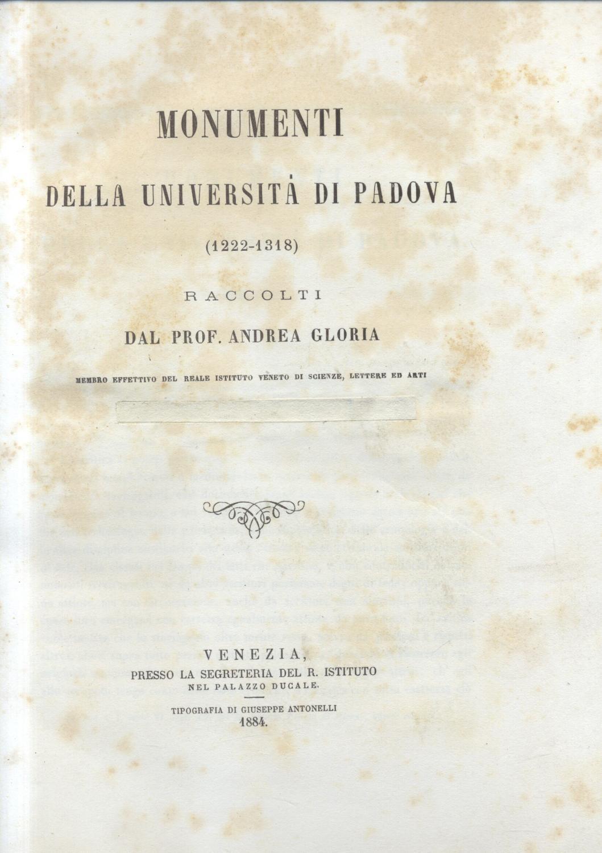 MONUMENTI DELLA UNIVERSITA' DI PADOVA, 1222-1318. Parte: GLORIA Andrea (a