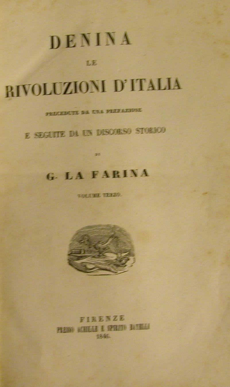 LE RIVOLUZIONI D'ITALIA. Precedute da una Prefazione e seguite da un discorso storico di G. La...