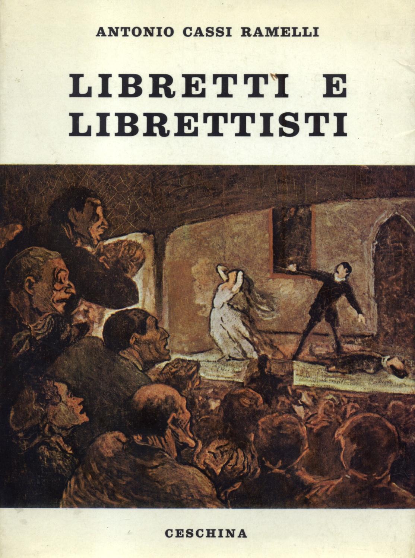 LIBRETTI E LIBRETTISTI.: CASSI RAMELLI Antonio.