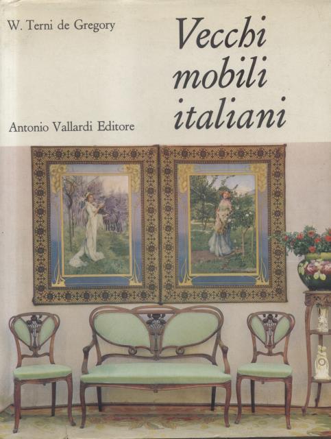 Vecchi mobili italiani tipi in uso dal xv al xix secolo for Mobili italiani