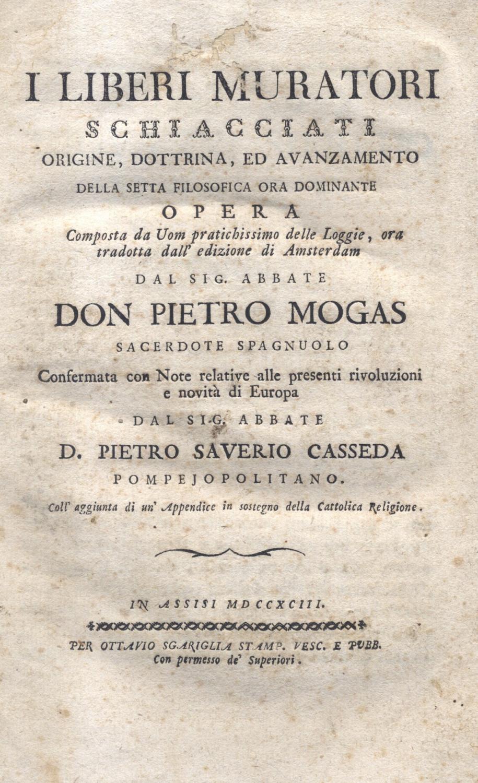 I LIBERI MURATORI SCHIACCIATI. Origine, dottrina ed avanzamento della setta filosofica ora ...