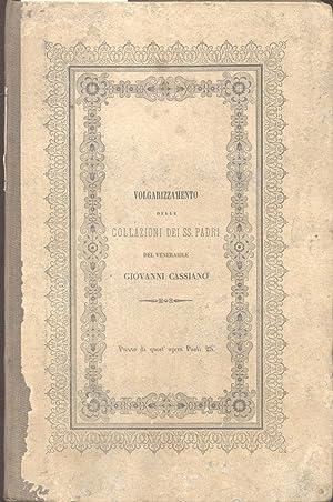 VOLGARIZZAMENTO DELLE COLLAZIONI DEI SS. PADRI. Testo di lingua inedito.: CASSIANO Giovanni.