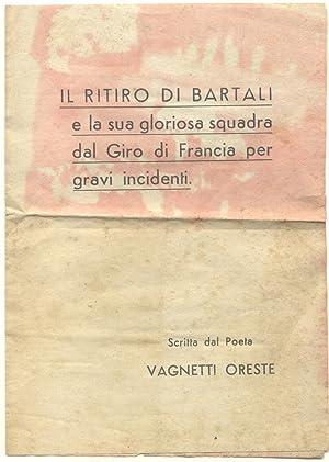 IL RITIRO DI BARTALI E LA SUA GLORIOSA SQUADRA DAL GIRO DI FRANCIA PER GRAVI INCIDENTI. Scritta dal...