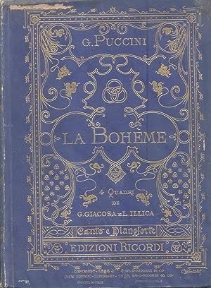 LA BOHÈME (1896). Quattro quadri di Giuseppe Giacosa e Luigi Illica. Opera completa per ...