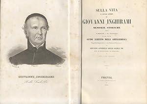 SULLA VITA E SULLE OPERE DI GIOVANNI INGHIRAMI. Memorie storiche.: ANTONELLI Giovanni.