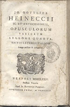 OPUSCULORUM VARIORUM SYLLOGE QUARTA. Editio caeteris italicis longe auctior & castigatior. ...