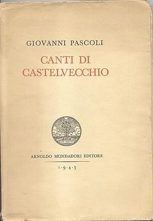CANTI DI CASTELVECCHIO.: PASCOLI Giovanni.