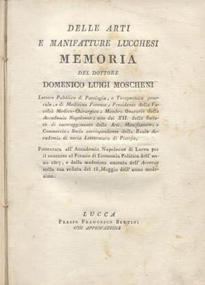 DELLE ARTI E MANIFATTURE LUCCHESI. Memoria presentata all'Accademia Napoleone di Lucca per il ...