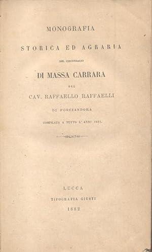 MONOGRAFIA STORICA ED AGRARIA DEL CIRCONDARIO DI MASSA CARRARA. Compilata a tutto l'anno 1881....