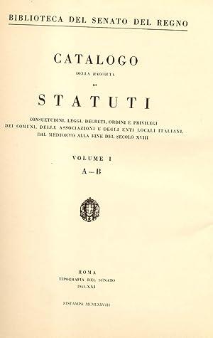 Catalogo della raccolta di statuti, consuetudini, leggi, decreti, ordini e privilegi dei Comuni, ...