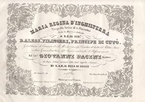 MARIA REGINA D'INGHILTERRA (1843). Tragedia lirica di L.Tarantini posta in musica e dedicata a...