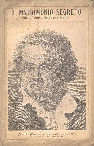 IL MATRIMONIO SEGRETO (1792). Melodramma giocoso in tre atti di Giovanni Bertati. Libretto d'...