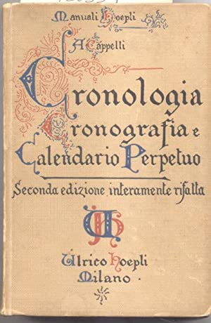 CRONOLOGIA, CRONOGRAFIA E CALENDARIO PERPETUO. Dal principio dell'era cristiana ai nostri ...