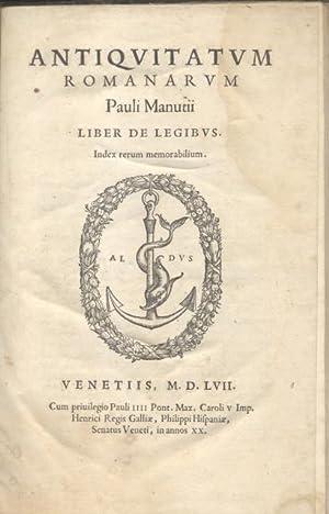 ANTIQUITATUM ROMANARUM PAULI MANUTII. Liber de Legibus. Index rerum memorabilium.: MANUZIO Paolo.
