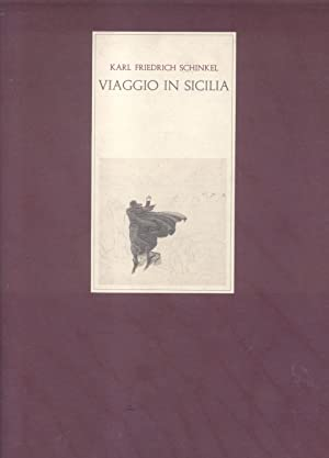 VIAGGIO IN SICILIA. Saggio introduttivo di Michele Cometa.: SCHINKEL Karl Friedrich.