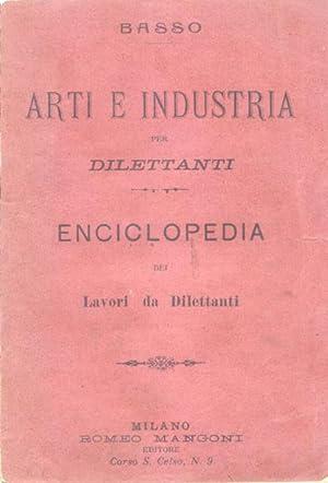 ARTI E INDUSTRIE PER DILETTANTI. Enciclopedia dai lavori da dilettanti. fine del XIX secolo.: BASSO...