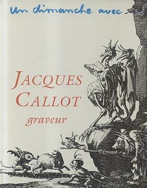 UNE DIMANCHE AVEC JACQUES CALLOT, GRAVEUR. 1990