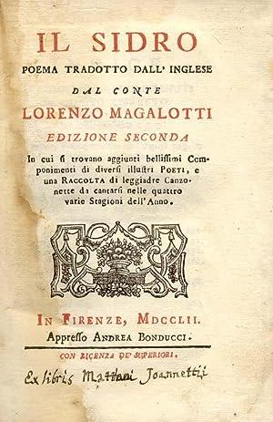 IL SIDRO. Poema tradotto dall'Inglese dal Conte Lorenzo Magalotti. Edizione seconda, in cui si...