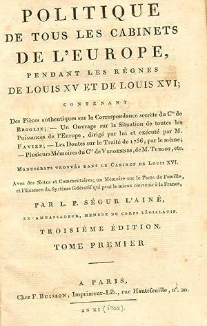 POLITIQUE DE TOUS LES CABINETS DE L'EUROPE, PENDANT DES RÈGNES DE LOUIS XV ET XVI. ...