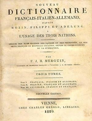 NUOVO DIZIONARIO ITALIANO - FRANCESE - TEDESCO. Ad uso delle tre nazioni, compendiato sui dizionarj...