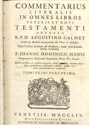 COMMENTARIUS LITERALIS IN OMNES LIBROS VETERI ET NOVI TESTAMENTI. Opus Gallice primum ab Authore, ...