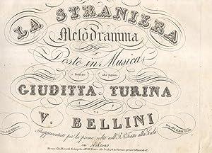 LA STRANIERA (1829). Melodramma [di Felice Romani] posto in Musica e dedicato alla Signora Giuditta...