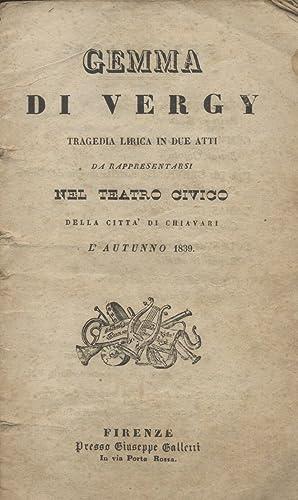 GEMMA DI VERGY (1834). Tragedia lirica in due atti di G.E.Bidera da rappresentarsi nel Teatro ...