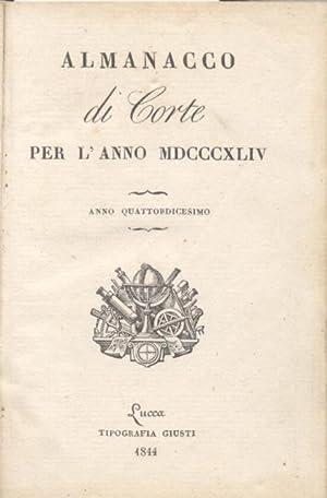 ALMANACCO DELLA CORTE DI LUCCA PER L'ANNO 1844. Anno quattordicesimo.