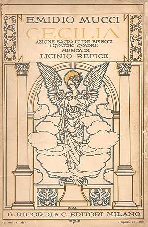 CECILIA (1934). Azione sacra in tre episodi, quattro quadri, di Emidio Mucci. Libretto d'opera...