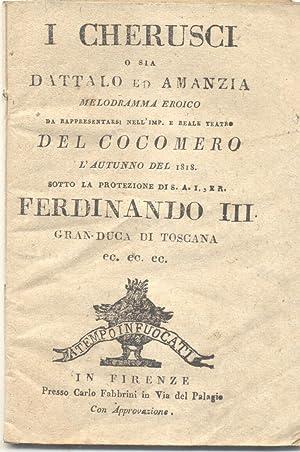 I CHERUSCI O SIA DATTALO ED AMANZIA (1807). Melodramma eroico di Gaetano Rossi. Libretto d'...