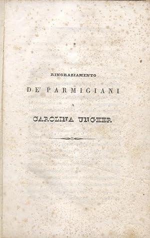RINGRAZIAMENTO DE' PARMIGIANI A CAROLINA UNGHER. Parma, 21 di giugno 1838. 11 Settembre 1838.:...