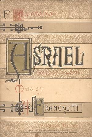 ASRAEL (1888). Leggenda in quattro atti di Ferdinando Fontana. Libretto d'opera per l'...