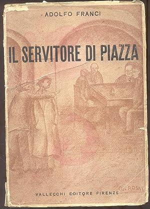 IL SERVITORE DI PIAZZA.: FRANCI Adolfo.