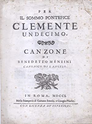 PER IL SOMMO PONTEFICE CLEMENTE UNDECIMO. Canzone di Benedetto Menzini, Canonico di Sant'...