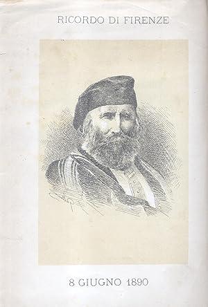 ONORANZE TRIBUTATE A GIUSEPPE GARIBALDI DALL'ANNO 1882 ALL'ANNO 1890 IN FIRENZE.