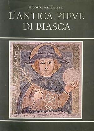 L'ANTICA PIEVE DI BIASCA.: MARCIONETTI Isidoro.